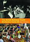 NZSO National Youth Orchestra Turns 50: 50 Years and Beyond by Joy Tonks (Paperback, 2011)