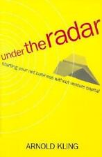 Under the Radar: Starting Your Internet Business without Venture Capital