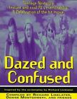 Dazed and Confused : Teenage Nostalgia. Instant and Cool 70's Memorabilia by Richard Linklater (1993, Paperback, Revised)