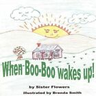 When Boo Boo Wakes up 9781615462506 by Flowers Sister Book