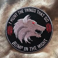 I Hunt The Things That Go Bump In The Night Wolf Patch