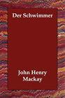 Der Schwimmer by John Henry MacKay (Paperback / softback, 2006)