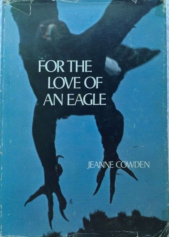 For the Love of an Eagle - Jeanne Cowden - Hardcover