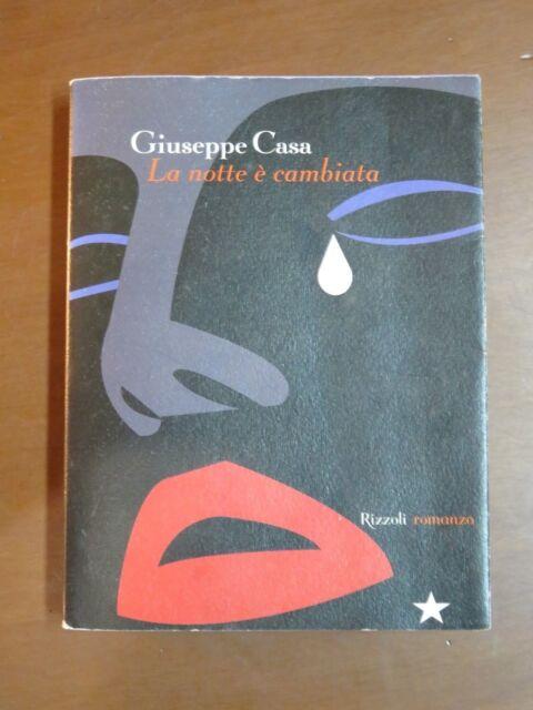 LA NOTTE E' CAMBIATA Giuseppe Casa Rizzoli 2002 libro di scritto da saggio per
