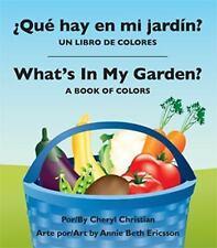 ¿Qué hay en mi jardím: un libro de colores / What's In My Garden? : A -ExLibrary