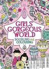 Girls' Gorgeous World by Ann Kronheimer, Lauren Doughty, Louise Anglicas, Beth Gunnell, Hannah Davies, Rachel Cloyne (Paperback, 2013)
