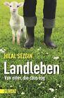 Landleben von Hilal Sezgin (2012, Taschenbuch)