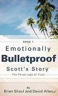 Emotionally Bulletproof Scott's Story - Book 1 by Brian Shaul, David Allen (Paperback / softback, 2010)