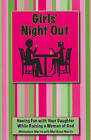 Girls' Night Out: Having Fun with Your Daughter While Raising a Woman of God by Michaelann Martin (Paperback / softback, 2010)