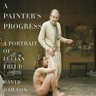 A Painter's Progress: A Portrait of Lucian Freud by David Dawson (Hardback, 2014)