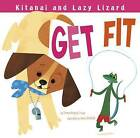 Kitanai and Lazy Lizard Get Fit by Thomas Kingsley Troupe (Paperback / softback, 2015)