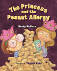 The Princess and the Peanut Allergy by Wendy McClure (Hardback, 2009)