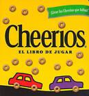 Cheerios El Libro de Jugar by Lee Wade (Board book, 2000)