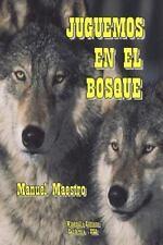 Juguemos en el Bosque by Manuel Maestro (2014, Paperback)