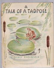 A TALE OF A TADPOLE - CICELY ENGLEFIELD  c1940'S    fa