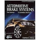 The Ultimate Series Experience: Automotive Brake Systems by Cliff Owen (2010, Paperback)
