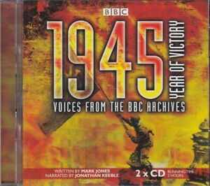 1945 Year of Victory Voices from the BBC Archives Mark Jones