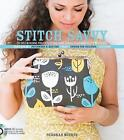 Stitch Savvy: 25 Skill-Building Projects to Take Your Sewing Technique to the Next Level by Deborah Moebes (Hardback, 2013)