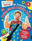 Something Special Mr. Tumble's Being Good Activity Book by Egmont UK Ltd (Paperback, 2014)