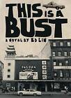This is a Bust by Ed Lin (Paperback, 2007)