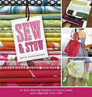 Sew and Stow: 31 Fun Sewing Projects to Carry, Hold and Organize Your Life by Betty Oppenheimer (Paperback, 2008)
