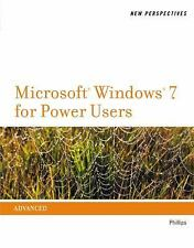 Microsoft Windows 7 for Power Users Advanced New Perspectives Phillips Text Book