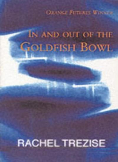 In and Out of the Goldfish Bowl By Rachel Trezise. 9781902638072