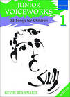 Junior Voiceworks 1: 33 Songs for Children by Oxford University Press (Mixed media product, 2003)