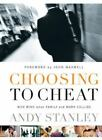 Choosing to Cheat : Who Wins When Family and Work Collide? by Andy Stanley (2003, Hardcover)