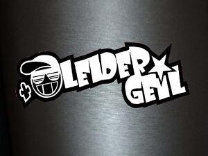 Details Zu 1 X Aufkleber Leider Geil Atzenshocker Atze Atzen Shocker Tuning Sticker Fun Gag