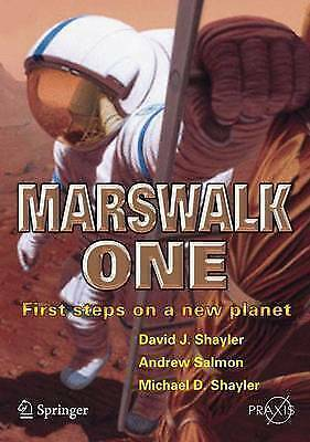 MARSWALK ONE: FIRST STEPS ON AN NEW PLANET., Shaylor, David J. & Andrew Salmon &