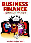 Business Finance: A Pictorial Guide for Managers by Peter Morris, Paul Burns (Paperback, 1994)