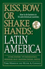 Latin America: How to Do Business in 18 Latin American Countries by Terri Morrison, Wayne A. Conaway (Paperback, 2007)