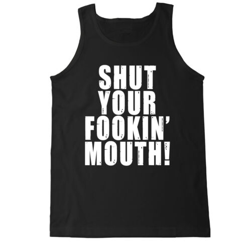 SHUT YOUR FOOKIN MOUTH CONOR NOTORIOUS MMA MCGREGOR FIGHT FLOYD BOXING TANK TOP