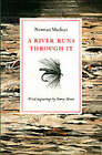 A River Runs Through it and Other Stories by Norman Maclean (Hardback, 1989)
