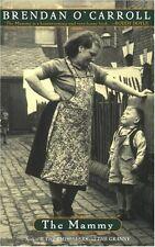 The Mammy by Brendan O'Carroll (1999, Paperback)