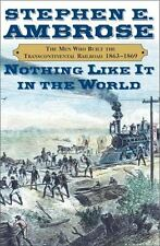 Nothing Like It in the World : The Men Who Built the Transcontinental Railroad,