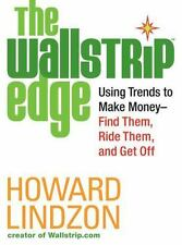 The Wallstrip (TM) Edge: Using Trends to Make Money -- Find Them, Ride Them, a..