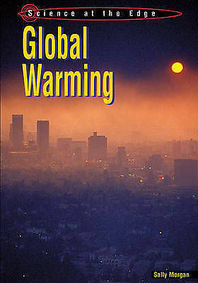 Morgan, Sally, Global Warming (Science at the Edge), Very Good Book
