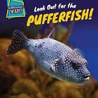 Look Out for the Pufferfish! by Dennis Rudenko (Hardback, 2015)