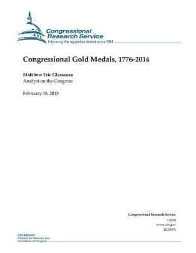 Congressional Gold Medals, 1776-2014, Paperback by Congressional Research  Ser