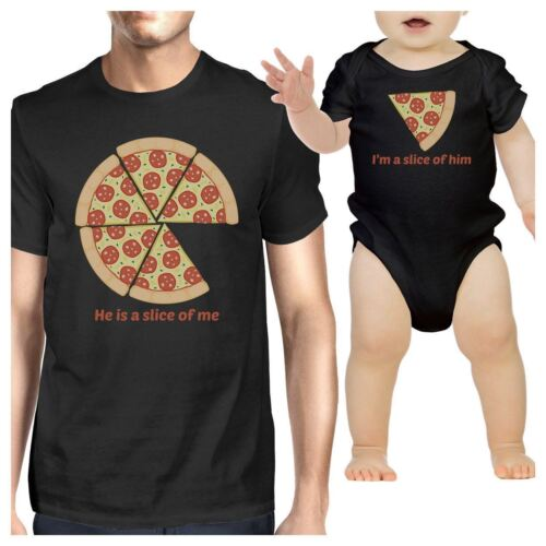 He Is A Slice Of Me I/'m A Slice Of Him Pizza Dad and Baby Matching Black Shirts