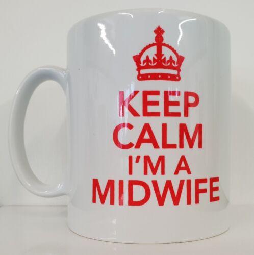 KEEP CALM I/'M A MIDWIFE Funny//Novelty Printed Mug Ideal Gift//Present
