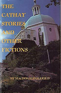 Cathay Stories and Other Fictions by Harris, MacDonald