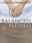 Balanced & Blessed  : Experiencing Marriage the Way It's Meant to Be by Charles Lowery (Paperback / softback, 2010)