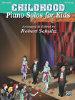 Piano Solos for Kids: Childhood by Alfred Publishing Co., Inc. (Paperback / softback, 1999)