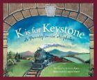 K is for Keystone: A Pennsylvania Alphabet by Kristen Kane (Hardback, 2003)
