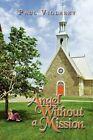 Angel Without a Mission 9781606108017 by Paul Viglasky Paperback