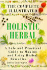 The Complete Illustrated Holistic Herbal: Safe and Practical Guide to Making and Using Herbal Remedies by David Hoffmann (Hardback, 1996)