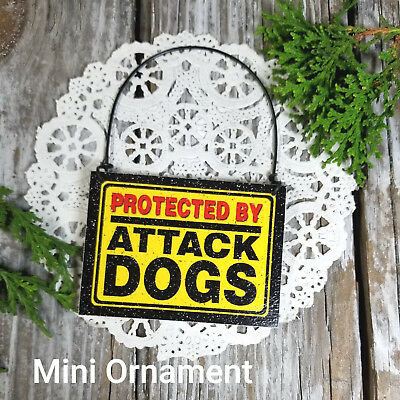 Mini Sign PROTECTED  BY ATTACK DOGS Decowords Dog Lover gift USA Ornament